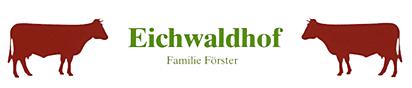 Eichwaldhof – Familie Förster