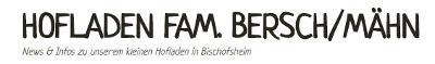Hofladen Fam. Bersch/Mähn