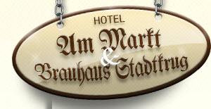 """Hotel Am Markt & Brauhaus """"Stadtkrug"""""""