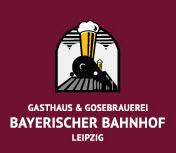 Bayerischer Bahnhof – Gasthaus & Gosebrauerei