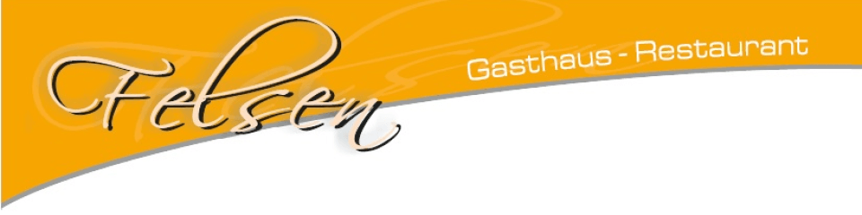 Gasthaus – Restaurant Felsen