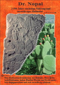 Dr. Nopal – 3.500 Jahre stachelige Nahrung und zuverlässiges Heilmittel